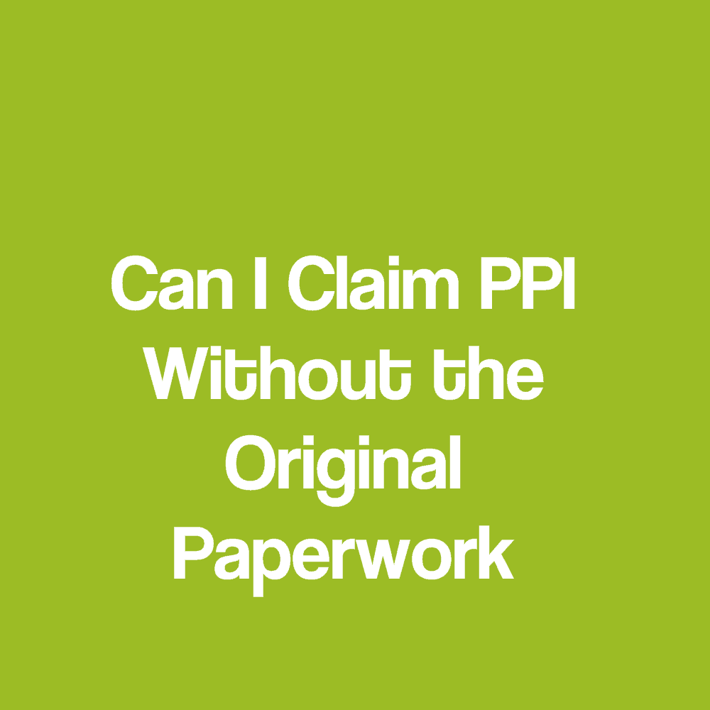 Ppi claims refund no original paperwork required can i claim back ppi without the original paperwork or policy number solutioingenieria Image collections